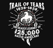 Trail Of Tears The Deadly Journey Of Native Americans Shirt Unisex T-Shirt
