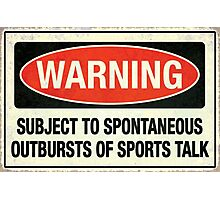 Subject to sports talk Photographic Print