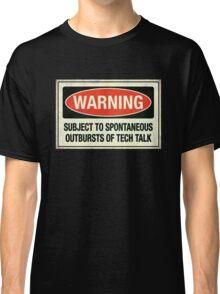 Subject to tech talk Classic T-Shirt
