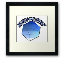 In D20 We Trust Framed Print