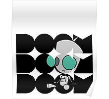 Doom doom doom - Gir Poster