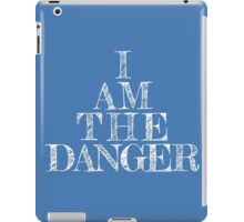 I am the danger iPad Case/Skin