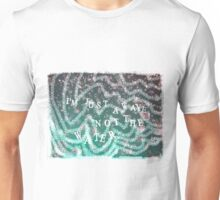 I'M JUST A WAVE NOT THE WATER(with background) Unisex T-Shirt
