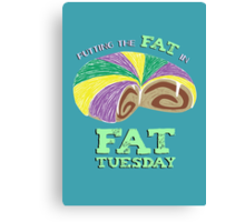 Fat Tuesday Canvas Print