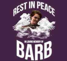 Rest in peace Barb Unisex T-Shirt