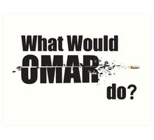 "What Would Omar Do? ""The Wire"" Art Print"