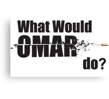 "What Would Omar Do? ""The Wire"" Canvas Print"