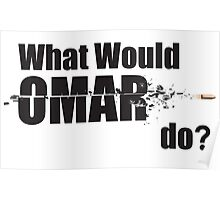 "What Would Omar Do? ""The Wire"" Poster"