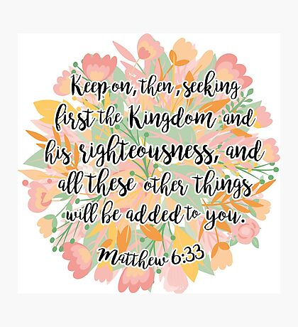 Matthew 6:33 Photographic Print