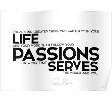 follow your passions that serves the world and you - richard branson Poster