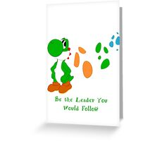 Be the leader Greeting Card