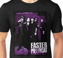 FASTER PUSSYCAT Unisex T-Shirt