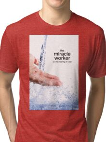 Miracle Worker Tri-blend T-Shirt