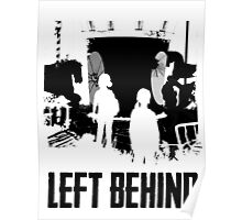 B/W Left Behind Poster