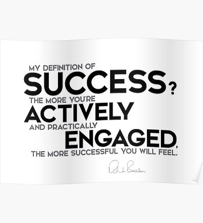 success: actively and practically engaged - richard branson Poster