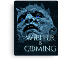 White Walkers are coming ( GOT ) Canvas Print