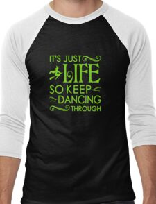 Wicked Musical. It's Just Life So Keep Dancing Through. Men's Baseball ¾ T-Shirt