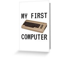 My First Computer - Commodore 64 Greeting Card