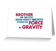 leviate weights against the force of gravity Greeting Card