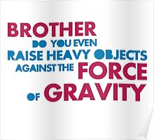 leviate weights against the force of gravity Poster