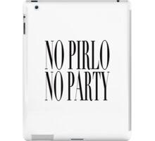 No Pirlo, No Party iPad Case/Skin