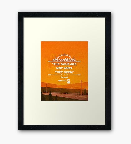 Twin Peaks - The Owls Are Not What They Seem Framed Print