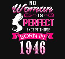 Perfect Women Born in 1946 - 70th birthday gifts Womens Fitted T-Shirt