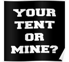 YOUR TENT OR MINE? Poster