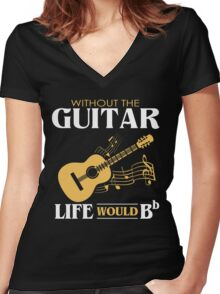 Guitar Shirt - Without the Guitar Life Would B Flat Women's Fitted V-Neck T-Shirt
