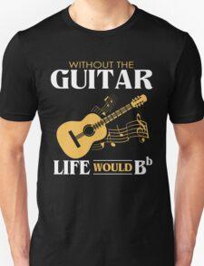 Guitar Shirt - Without the Guitar Life Would B Flat Unisex T-Shirt