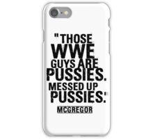 Conor McGregor Pussies iPhone Case/Skin