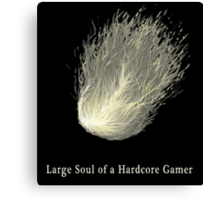 Large Soul of a Hardcore Gamer ( Dark Souls ) Canvas Print