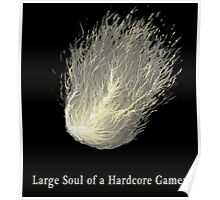 Large Soul of a Hardcore Gamer ( Dark Souls ) Poster