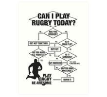 Can I Play Rugby Today? Art Print