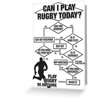 Can I Play Rugby Today? Greeting Card