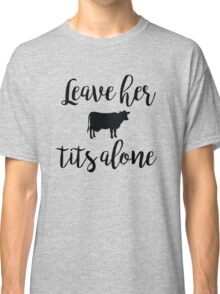 Vegan - Leave her tits alone Classic T-Shirt