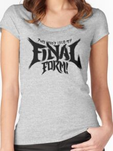 THIS ISN'T EVEN MY FINAL FORM! Women's Fitted Scoop T-Shirt