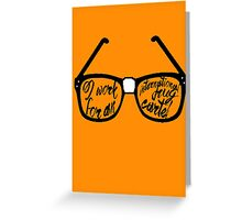 Drug Cartel- Glasses Greeting Card