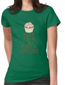 Keep Calm & Have a Cupcake Womens Fitted T-Shirt