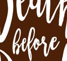 Death before Decaf - Coffee Sticker