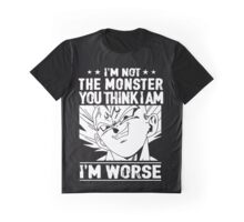 I m not monster  you think I m worse(87) Graphic T-Shirt