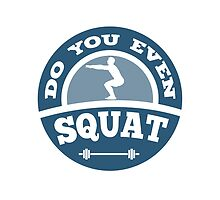 Do You Even Squat? by DesignFactoryD