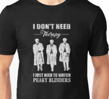 I Just Need To Watch Peaky Blinders Unisex T-Shirt