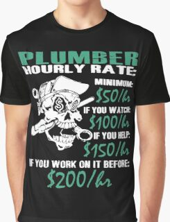 Funny Plumber T-Shirt - Plumber Hourly Rate Graphic T-Shirt