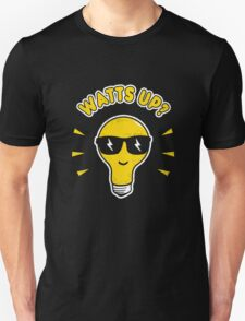 Watts Up Funny Lightbulb Whats Up Unisex T-Shirt
