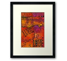 Ultimate LOVE is a Just So Colorful Framed Print