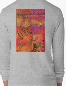 Ultimate LOVE is a Just So Colorful Long Sleeve T-Shirt
