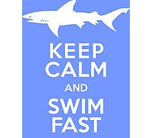Keep Calm and Swim Fast Funny Photographic Print