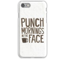 Punch Mornings in the Face iPhone Case/Skin