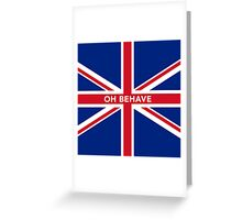 Oh Behave Greeting Card
